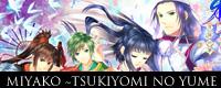 MIYAKO-TSUKIYOMI-NO-YUME